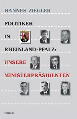 Politiker in Rheinland-Pfalz: Unsere Ministerpräsidenten von Heyen,  Franz J., Martin,  Anne, Mielke,  Gerd, Morio,  Walter, Morsey,  Rudolf, Rothenberger,  Karl H, Storm,  Monika, Ziegler,  Hannes