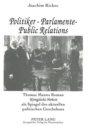 Politiker – Parlamente – Public Relations von Rickes,  Joachim