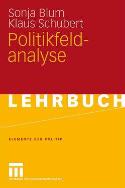 Politikfeldanalyse von Blum,  Sonja, Schubert,  Klaus