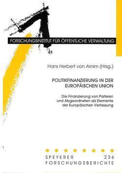 Politikfinanzierung in der Europäischen Union von Arnim,  Hans H von, Magiera,  Siegfried, Morlok,  Martin, Naßmacher,  Karl H, Ziekow,  Jan
