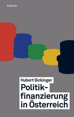 Politikfinanzierung in Österreich von Sickinger,  Hubert