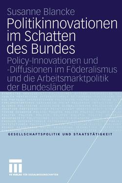 Politikinnovationen im Schatten des Bundes von Blancke,  Susanne