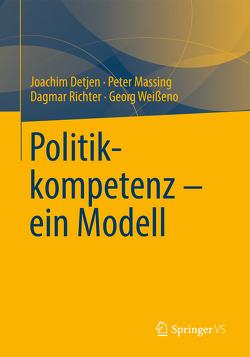Politikkompetenz – ein Modell von Detjen,  Joachim, Massing,  Peter, Richter,  Dagmar, Weißeno,  Georg