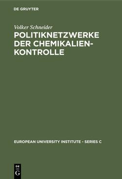 Politiknetzwerke der Chemikalienkontrolle von Schneider,  Volker