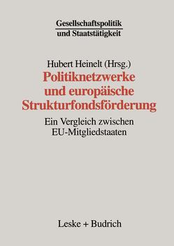 Politiknetzwerke und europäische Strukturfondsförderung von Heinelt,  Hubert