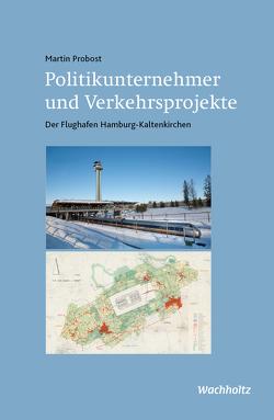 Politikunternehmer und Verkehrsprojekte von Probost,  Martin