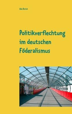 Politikverflechtung im deutschen Föderalismus von Ehrich,  Udo