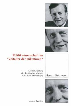 """Politikwissenschaft im """"Zeitalter der Diktaturen"""" von Lietzmann,  Hans J."""