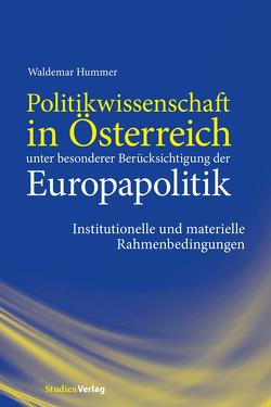 Politikwissenschaft in Österreich unter besonderer Berücksichtigung der Europapolitik von Hummer,  Waldemar