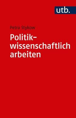 Politikwissenschaftlich arbeiten von Stykow,  Petra