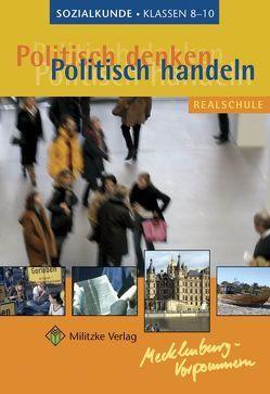 Politisch denken – politisch handeln / Landesausgabe Mecklenburg-Vorpommern – Sozialkunde von Deichmann,  Carl
