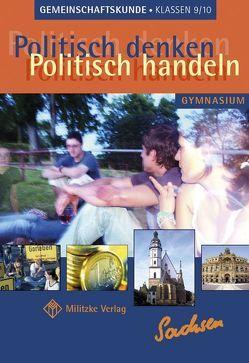 Politisch denken – politisch handeln / Landesausgabe Sachsen – Gemeinschaftskunde von Deichmann,  Carl