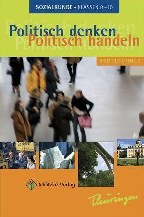 Politisch denken – politisch handeln / Landesausgabe Thüringen – Sozialkunde von Deichmann,  Carl