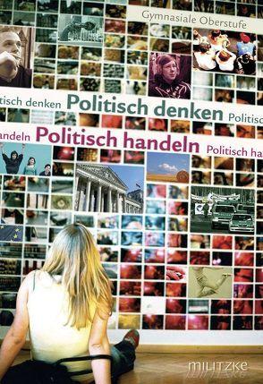 Politisch denken – Politisch handeln von Deichmann,  Carl