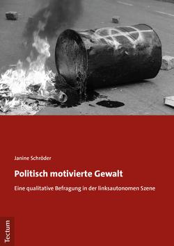 Politisch motivierte Gewalt von Schröder,  Janine