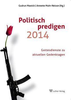 Politisch predigen 2014 von Mawick,  Gudrun, Muhr-Nelson,  Annette