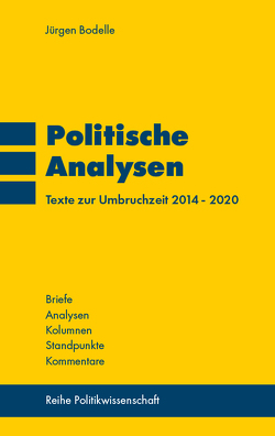 Politische Analysen von Bodelle,  Jürgen