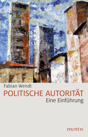 Politische Autorität von Wendt,  Fabian