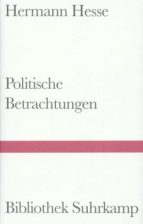 Politische Betrachtungen von Hesse,  Hermann, Unseld,  Siegfried
