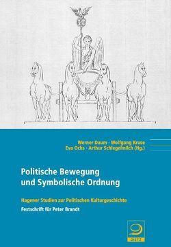 Politische Bewegung und Symbolische Ordnung von Daum,  Werner, Kruse,  Wolfgang, Ochs,  Eva, Schlegelmilch,  Arthur