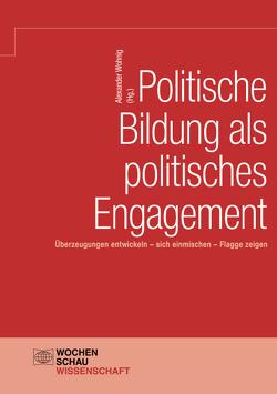 Politische Bildung als politisches Engagement von Wohnig,  Alexander
