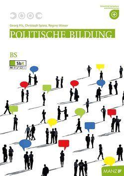 Politische Bildung für Berufsschulen von Pils,  Georg, Spiess,  Christoph, Wieser,  Regine