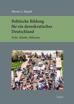 Politische Bildung für ein demokratisches Deutschland von Patzelt,  Werner J.