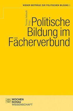 Politische Bildung im Fächerverbund von Hellmuth,  Thomas