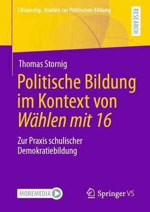 Politische Bildung im Kontext von Wählen mit 16 von Stornig,  Thomas