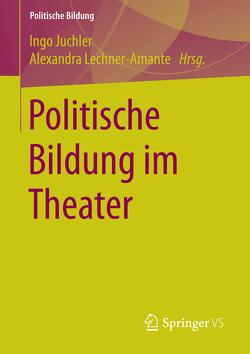 Politische Bildung im Theater von Juchler,  Ingo, Lechner-Amante,  Alexandra