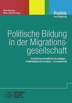 Politische Bildung in der Migrationsgesellschaft von Massing,  Peter, Niehoff,  Mirko