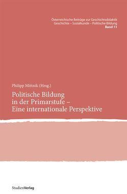 Politische Bildung in der Primarstufe – Eine internationale Perspektive von Mittnik,  Philipp
