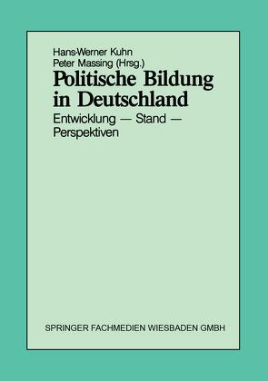 Politische Bildung in Deutschland von Kuhn,  Hans-Werner, Massing,  Peter