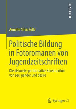 Politische Bildung in Fotoromanen von Jugendzeitschriften von Gille,  Annette Silvia