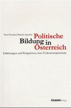 Politische Bildung in Österreich von Daniela Ingruber (Hrsg.), Filzmaier,  Peter