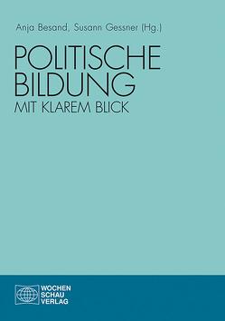 Politische Bildung mit klarem Blick von Besand,  Anja, Gessner,  Susann