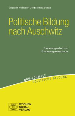 Politische Bildung nach Auschwitz von Steffens,  Gerd, Widmaier,  Bededikt