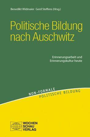 Politische Bildung nach Auschwitz von Steffens,  Gerd, Widmaier,  Benedikt
