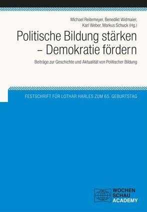 Politische Bildung stärken – Demokratie fördern von Reitemeyer,  Michael, Schuck,  Markus, Weber,  Karl, Widmaier,  Benedikt