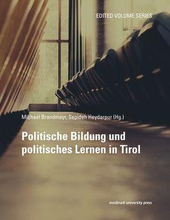Politische Bildung und politisches Lernen in Tirol von Brandmayr,  Michael, Heydarpur,  Sepideh