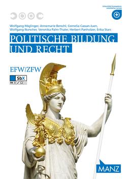 Politische Bildung und Recht von Cassan-Juen,  Cornelia, Höglinger,  Wolfgang, Nurscher,  Wolfgang, Palm-Thaler,  Veronika, Panholzer,  Herbert, Starc,  Erika