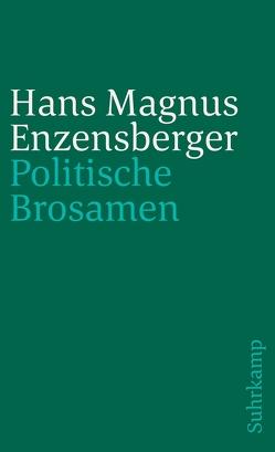 Politische Brosamen von Enzensberger,  Hans Magnus