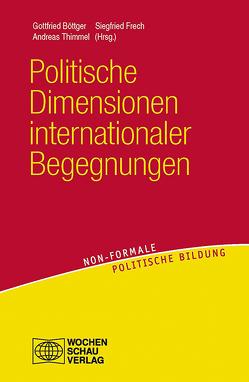 Politische Dimensionen internationaler Begegnungen von Böttger,  Gottfried, Frech,  Siegfried, Thimmel,  Andreas