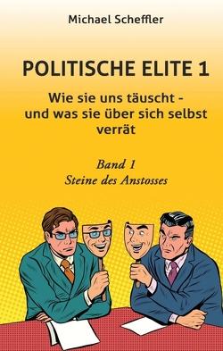 Politische Elite 1 von Scheffler,  Michael