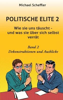 Politische Elite 2 von Scheffler,  Michael