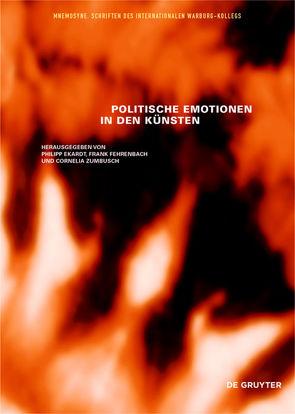 Politische Emotionen in den Künsten von Ekardt,  Philipp, Fehrenbach,  Frank, Zumbusch,  Cornelia