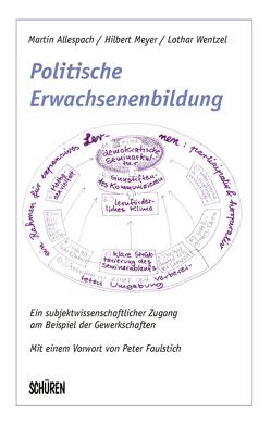 Politische Erwachsenenbildung von Allespach,  Martin, Meyer,  Hilbert, Wentzel,  Lothar