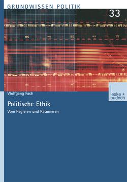 Politische Ethik von Fach,  Wolfgang