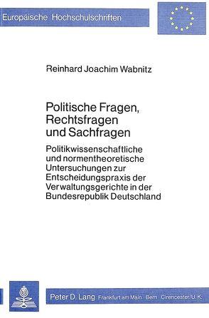 Politische Fragen, Rechtsfragen und Sachfragen von Wabnitz,  Reinhard Joachim