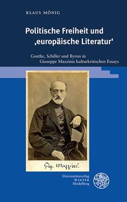 Politische Freiheit und 'europäische Literatur' von Mönig,  Klaus